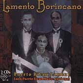 Various Artists: Lamento Borincano (Puerto Rican Lament): Early Puerto Rican Music 1916-1939