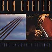 Ron Carter (Bass): Pick 'Em/Super Strings
