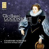 The Queen's Goodnight - Dowland, etc / Charivari Agr&eacute;able
