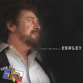 Earl Thomas Conley: Live at Billy Bob's Texas