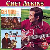 Chet Atkins: And His Guitar/The Guitar Genius