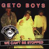 Geto Boys: We Can't Be Stopped [Screwed] [PA]
