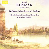 Karel Komzák (I and II): Waltzes, Marches, and Polkas