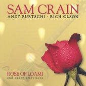 Sam Crain: Rose of Loami and Other Selections