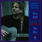 Michael Herman: It's All Blues to Me *