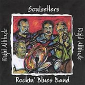 Soulsetters Rockin Blues Band: Right Attitude