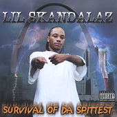 Lil Skandalaz: Survival of Da Spittest