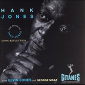 Hank Jones (Piano): Upon Reflection: The Music of Thad Jones