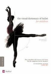 The Visual Dictionary of Ballet for Children - The complete dictionary & class for the beginner ballet student [2 DVD]
