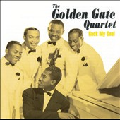 Golden Gate Quartet: Rock My Soul [Acrobat]