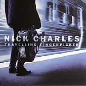Nick Charles: Travelling Fingerpicker *