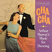 Arthur Murray: Arthur Murray's Music For Dancing- Cha Cha *