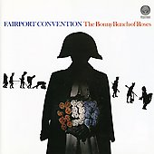 Fairport Convention: Bonny Bunch of Roses