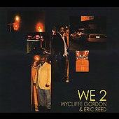 Eric Reed/Wycliffe Gordon: We, Vol. 2