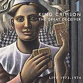 King Crimson: The Great Deceiver (Live 1973-1974), Vol. 1 [2 Disc]