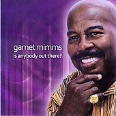 Garnet Mimms: Is Anybody Out There? *
