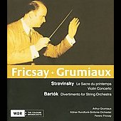 Stravinsky: Le Sacre du printemps, Violin Concerto;  Bart&oacute;k: Divertimento for String Orchestra / Ferenc Fricsay, et al