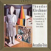 Theodor Kirchner: Compositions for Piano Trio, Vol. 3