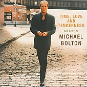 Michael Bolton: Time, Love and Tenderness: The Best of Michael Bolton