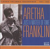Aretha Franklin: Just a Matter of Time: Classic Columbia Recordings 1961-1965