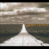 Jimmy LaFave: Favorites 1992-2001 [Digipak]