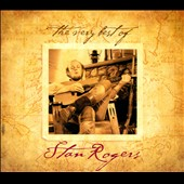 Stan Rogers: The  Very Best of Stan Rogers [Digipak] *