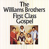 The Williams Brothers: First Class Gospel