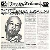 Coleman Hawkins: The Indispensable Body & Soul (1927-1956)