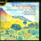 Rare French Works for Violin and Orchestra - Cantaloube, Faure, Guiroud, Lalo, Saint-Saens  / Philippe Graffin, violin / Ulster Orchestra, Thierry Fischer