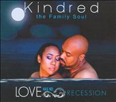 Kindred the Family Soul: Love Has No Recession [Digipak] *