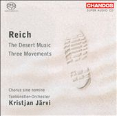 Reich: Three Movements; The Desert Music