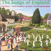 The Songs of England / John Potter, Lucie Skeaping, Jo Freya. The Broadside Band
