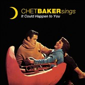 Chet Baker (Trumpet/Vocals/Composer): It Could Happen to You [Phoenix]
