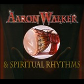 Aaron Walker (Drums)/Spiritual Rhythms: Aaron Walker & Spiritual Rhythms [Digipak]