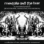 Mentallo & the Fixer: A Collection of Rare, Unreleased & Remastered