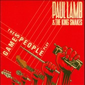 Paul Lamb/Paul Lamb & The King Snakes: The Games People Play