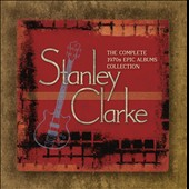 Stanley Clarke (Double Bass): The Complete 1970s Epic Albums Collection [Box] *