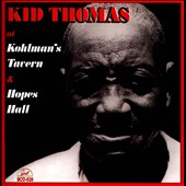 Kid Thomas (Jazz): At Kohlman's Tavern & Hopes Hall