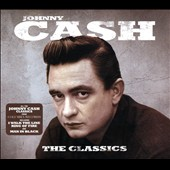 Johnny Cash: The Classics