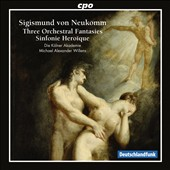 Sigismund von Neukomm: Three Orchestral Fantasies; Sinfonie Hero&#239;que / Willens
