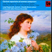 Music for Clarinet by Women Composers - works by Mendelssohn, Schleicher, Bottin, Grandval, Rossi et al. / Luigi Magistrelli, clarinet; Claudia Bracco, piano