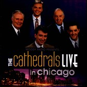 The Cathedrals: Live In Chicago