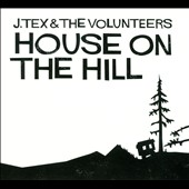 J. Tex/The Volunteers (Country): House on the Hill [Digipak]