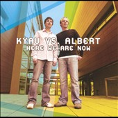 Kyau/Albert (Dance)/Kyau & Albert: Here We Are Now