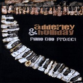 Adderley & Holliday: Piano Duo Project / works by White, Still, Smith, Adderley