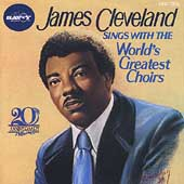 James Cleveland: James Cleveland with the World's Greatest Choirs (25th Anniversary Album)
