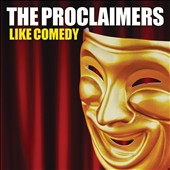 The Proclaimers: Like Comedy *