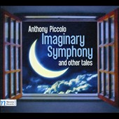 Anthony Piccolo: Imaginary Symphony and Other Tales / Hamelin Children's Chorus; Campanella Children's Chorus