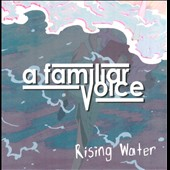 A Familiar Voice: Rising Water