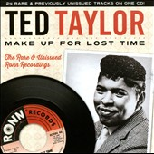 Ted Taylor: Make Up for Lost Time: The Rare & Unissued Ronn Recordings